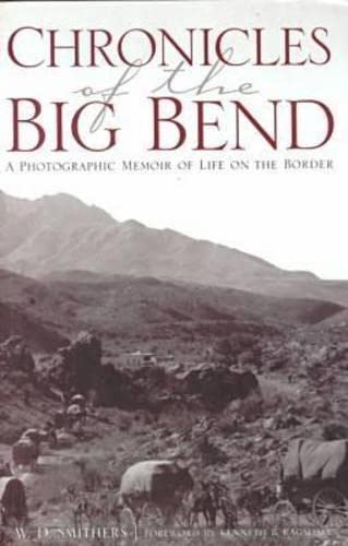 9780876111758: Chronicles of the Big Bend: A Photographic Memoir of Life on the Border