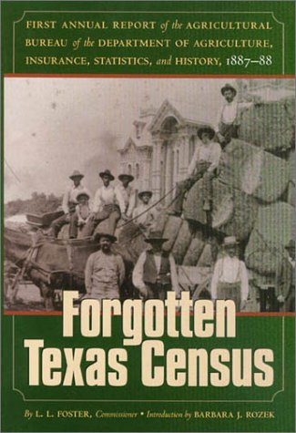 9780876111833: The Forgotten Texas Census: The First Annual Report of the Agricultural Bureau of the Department of Agriculture, Insurance, Statistics, and History, ... Ella Mae Moore Texas History Reprint Series)
