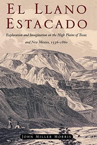 9780876111956: El Llano Estacado: Exploration and Imagination on the High Plains of Texas and New Mexico, 1536–1860