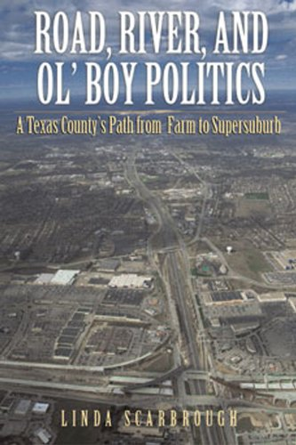 9780876112021: Road, River, and Ol' Boy Politics: A Texas County's Path from Farm to Supersuburb