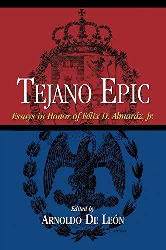 9780876112038: Tejano Epic: Essays in Honor of Felix D. Almaraz, Jr