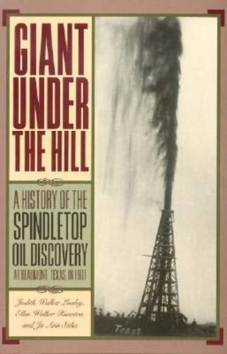 9780876112366: Giant Under the Hill: A History of the Spindletop Oil Discovery at Beaumont, Texas, in 1901