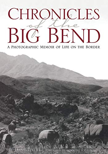 9780876112618: Chronicles of the Big Bend: A Photographic Memoir of Life on the Border