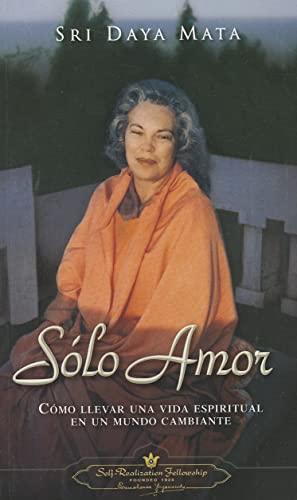 9780876120262: Solo Amor: Como Llevar una Vida Espiritual en un Mundo Cambiante = Only Love