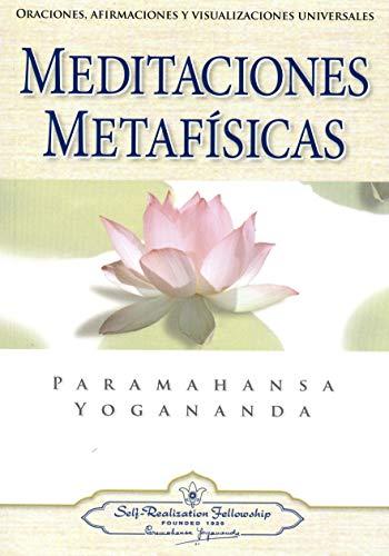 9780876120293: Meditaciones Metafisicas: Oraciones, Afirmaciones y Visualizaciones Universales = Self-Realization Fellowship