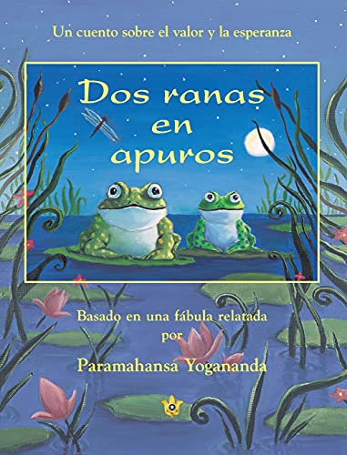 Dos ranas en apuros (Two Frogs in Trouble) (Spanish Edition) (0876120362) by Paramahansa Yogananda
