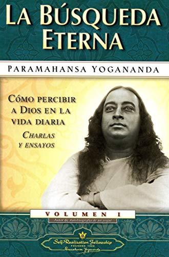 9780876120507: La Busqueda Eterna: 1 (Como Percibir A Dios en la Vida Diaria Charlas y Ensayos)