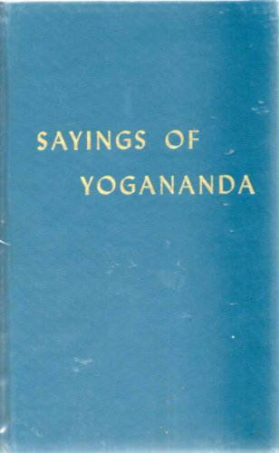 SAYINGS OF YOGANANDA