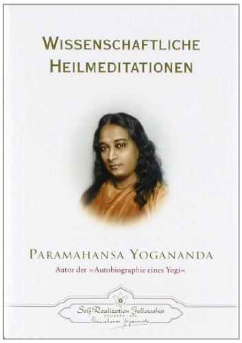Wissenschaftliche Heilmeditationen. (9780876121474) by Paramahansa Yogananda