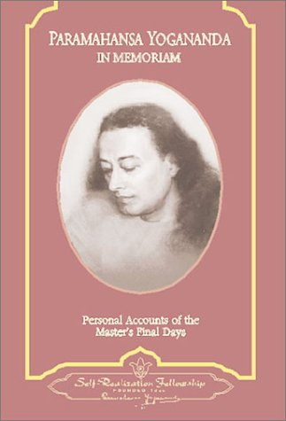 Paramahansa Yogananda In Memoriam: Personal Accounts of: Self-Realization Fellowship.