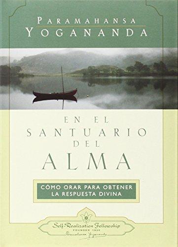 9780876121740: En el santuario del alma: Cómo Orar para Obtener la Pespuesta Divina (In the Sanctuary of the Soul: A Guide to Effective Prayer) (Spanish Version) (Spanish Edition)
