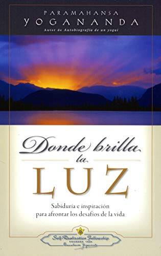9780876121870: Where There Is Light (Spanish Edition) Donde Brilla la Luz: Sabiduria E Inspiracion Para Afrontar los Desafios de la Vida