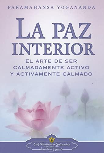 La Paz Interior (Inner Peace - SPANISH: Yogananda, Paramahansa
