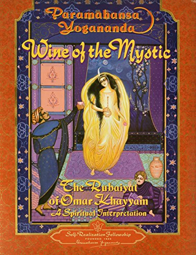 9780876122259: Wine of the Mystic: The Rubaiyat of Omar Khayyam : A Spiritual Interpretation, from Edward Fitzgerald's Translation of the Rubaiyat