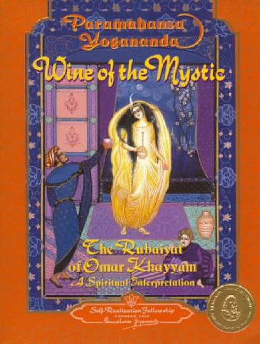 Wine of the Mystic : The Rubaiyat of Omar Khayyam (Self-Realization Fellowship): Paramahansa ...