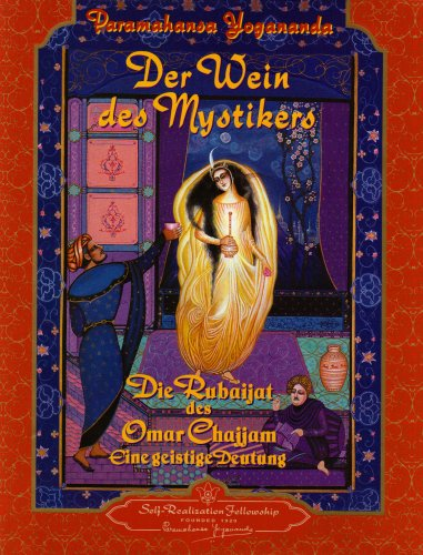 9780876122273: Der Wein Des Mystikers/Wine of the Mystic: Die Rubaijat des Omar Chajjam-eine geistige Deutung/A Spiritual Interpretation, from Edward Fitzgerald's Translation of the Rubaiyat (German Edition)