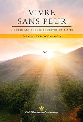 9780876122532: Vivre Sans Peur / Living Fearlessly: Liberer Les Forces Secretes De L'ame