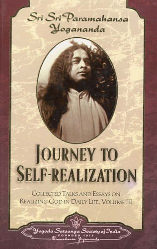 Journey to Self-Realization - Collected Talks and Essays. Volume 3 (Self-Realization Fellowship): ...