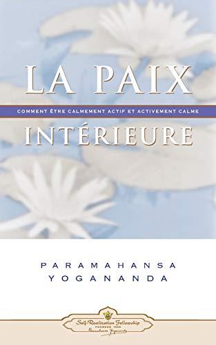 9780876122679: La paix intérieure - Comment être calmement actif et activement calme (French Edition)