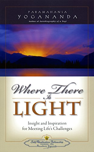 9780876122761: Where There is Light: Insight and Inspiration for Meeting Life's Challenges