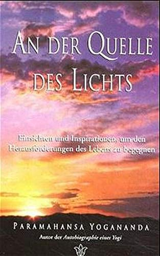 An der Quelle des Lichts (Where There Is Light) (German Edition) (9780876122792) by Paramahansa Yogananda