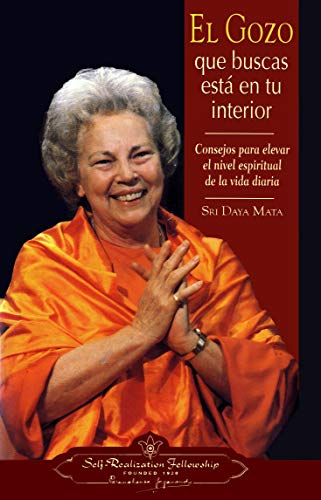 9780876122921: El gozo que buscas está en tu interior: Consejos para elevar el nivel espiritual de la vida diaria (Finding the Joy Within You) (Spanish Version) (Spanish Edition)