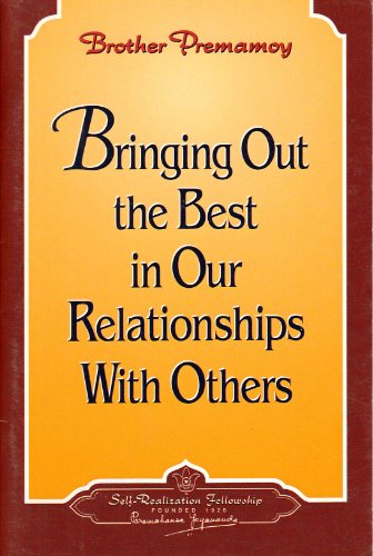 9780876123782: Bringing Out the Best in Our Relationships (How-to-Live, 1985)