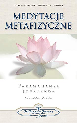 Medytacje Metafizyczne (Metaphysical Meditations Polish): Paramahansa Yogananda