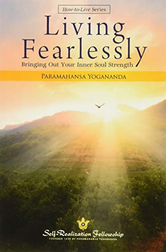 9780876124697: Living Fearlessly: Bringing Out Your Inner Soul Strength