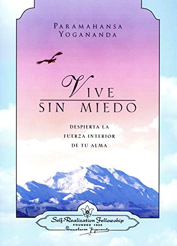 9780876124703: Vive Sin Miedo: Despierta La Fuerza Interior De Tu Alma (Living Fearlessly: Bringing Out Your Inner Soul Strength) (Spanish Version) (Spanish Edition)