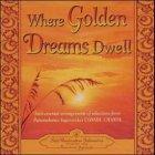 9780876125076: Where Golden Dreams Dwell: Instumental Arrangements from Selections of Paramahansa Yogananda's Cosmic Chants