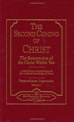 The Second Coming of Christ, Vols. I and II: Yogananda, Paramahansa