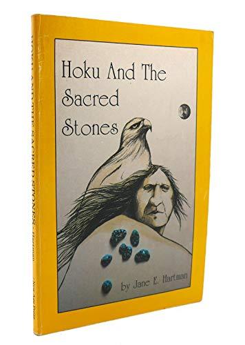 Hoku and the Sacred Stones: Hartman, Jane E.