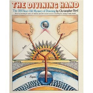 9780876130902: The Divining Hand: The Art of Searching for Water, Oil, Minerals, and Other Natural Resources or Anything Lost, Missing or Badly Needed