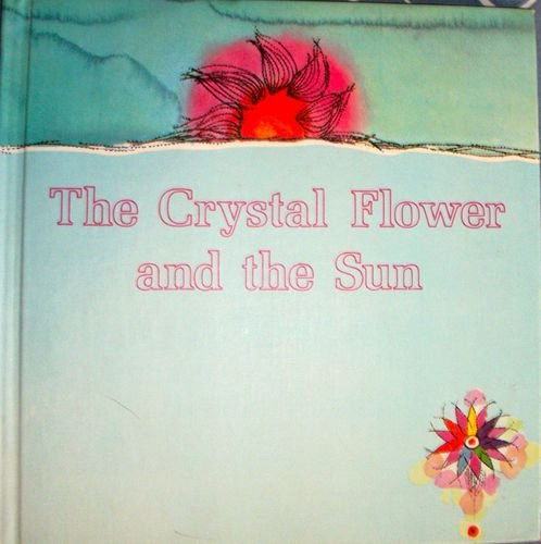 9780876140178: The Crystal Flower and the Sun: An Original Persian Folk Story (English and Persian Edition)