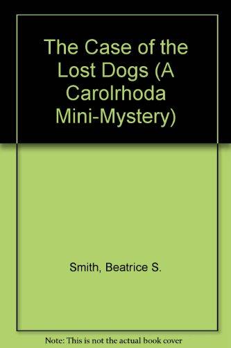 9780876140536: The Case of the Lost Dogs (A Carolrhoda Mini-Mystery)