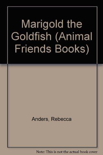 Marigold the Goldfish (Animal Friends Books): Pursell, Margaret Sanford