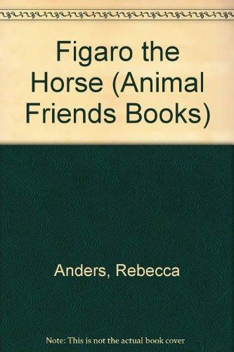 Figaro the Horse (The Animal Friends Books): Matte, L'Enc, Pajot,