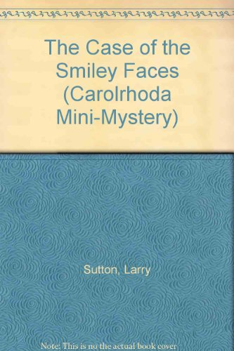 The Case of the Smiley Faces (Carolrhoda: Larry Sutton