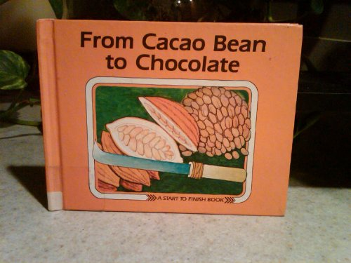 9780876141472: From Cacao Bean to Chocolate (Start to Finish Book) (English and German Edition)