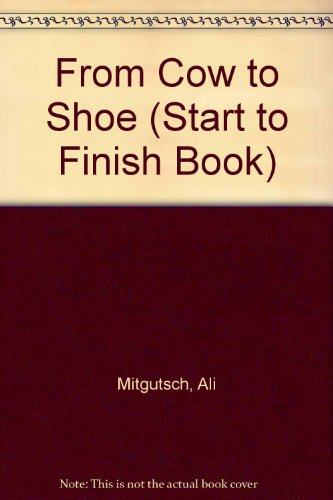 From Cow to Shoe (Start to Finish: Mitgutsch, Ali