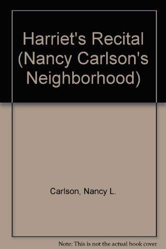 9780876141816: Harriet's Recital (Nancy Carlson's Neighborhood)