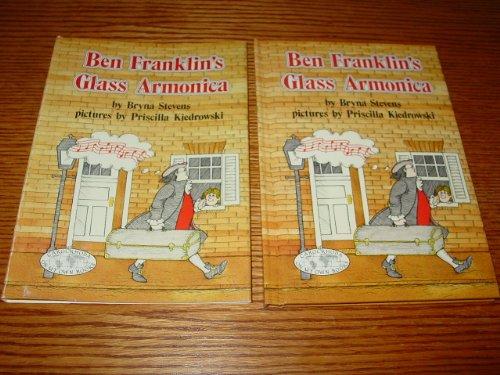Ben Franklin's Glass Armonica: Stevens, Bryna
