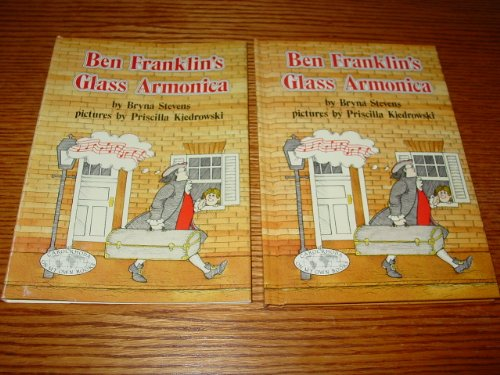 Ben Franklin's Glass Armonica (CarolRhoda on My Own Books) (0876142021) by Bryna Stevens