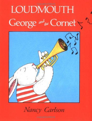 9780876142141: Loudmouth George and the Cornet (Nancy Carlson's Neighborhood)