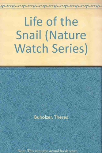 Life of the Snail (Nature Watch Ser.)