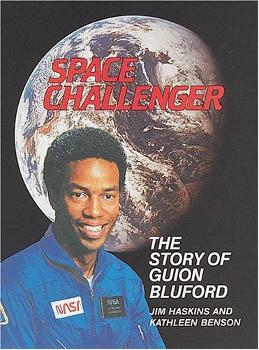Space Challenger: The Story of Guion Bluford (Trailblazer Biographies): Haskins, James; Benson, ...