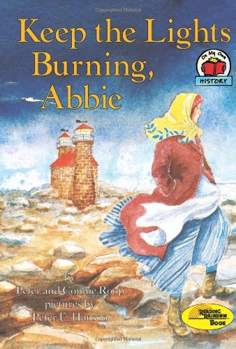 Keep the Lights Burning, Abbie (On My Own History) (0876142757) by Roop, Peter; Roop, Connie