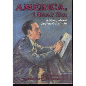 9780876143094: America, I Hear You: A Story About George Gershwin (Creative Minds Book)