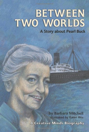 Between Two Worlds - a Story About Pearl Buck: Mitchell, Barbara